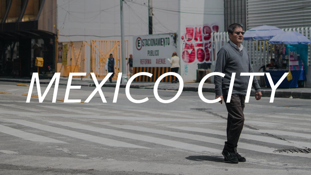 Mexico City | Sights and Sounds