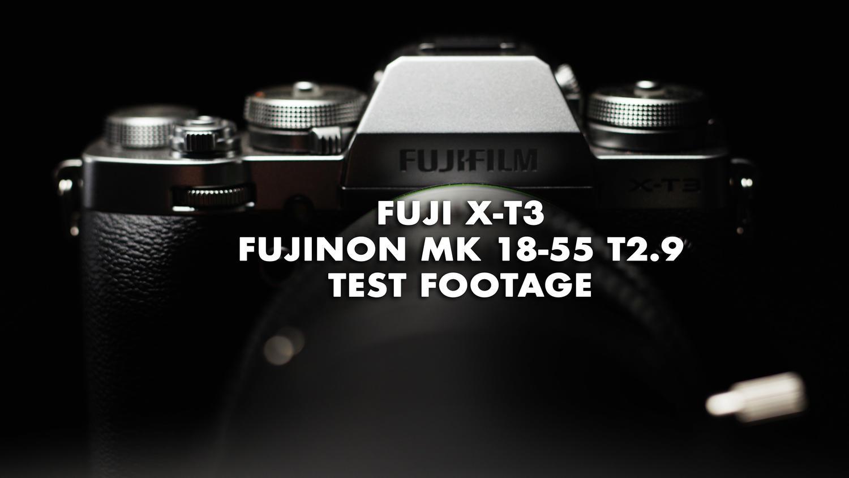 Fuji X-T3 and Fujinon 18-55 T2.9 test footage
