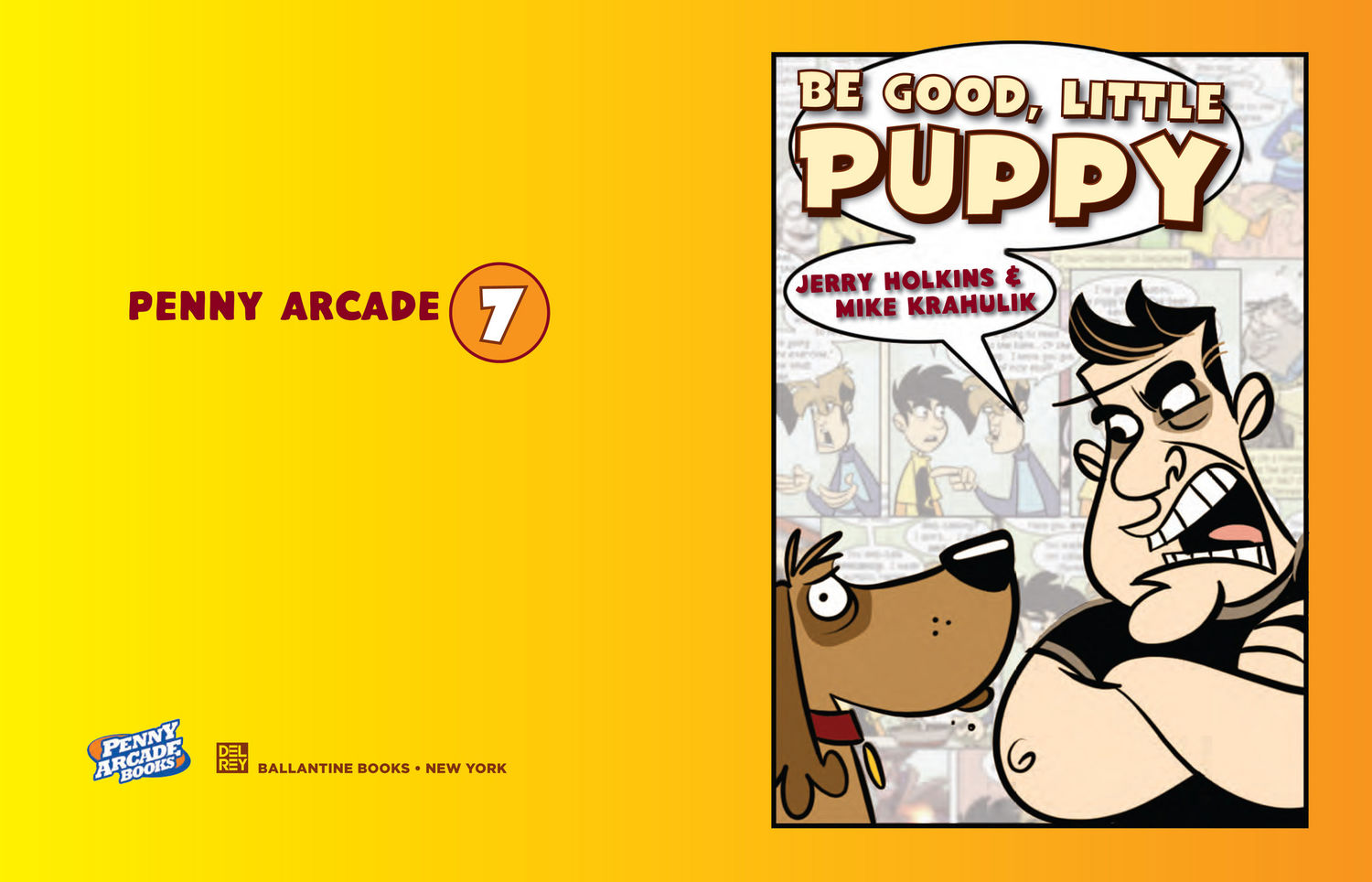 PENNY ARCADE 7 : Be Good, Little Puppy