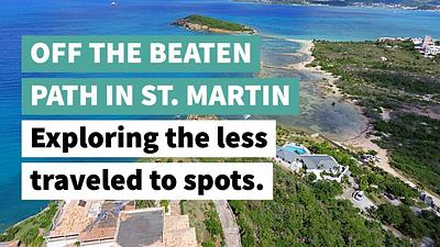 Off the Beaten Path in St. Martin