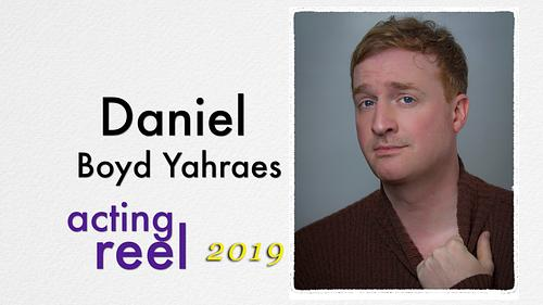 Daniel Boyd Yahraes Acting Reel