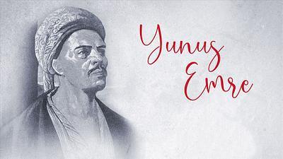 Celebrating the life and work of Yunus Emre (1241-1321)