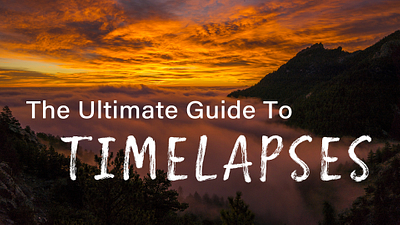 Three Simple Steps to Creating Your Own TIMELAPSES!