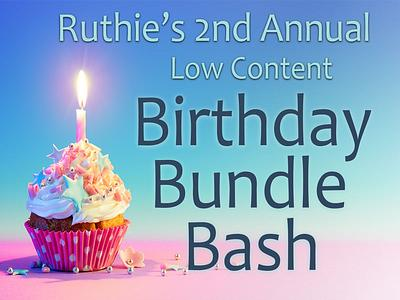 Ruthie's 2nd Annual Low Content Birthday Bundle Bash​ only $27