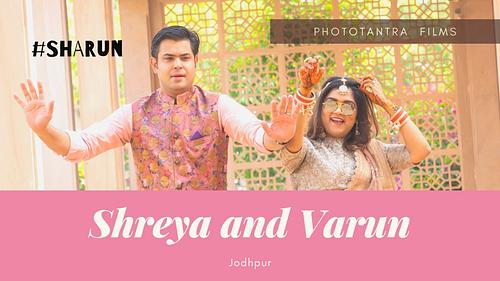 Shreya and Varun Destination Wedding Film: #Sharun in Jodhpur
