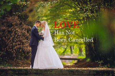 Love has not been cancelled- Covid 19 and your Wedding Day