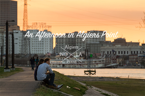 An Afternoon in Algiers Point