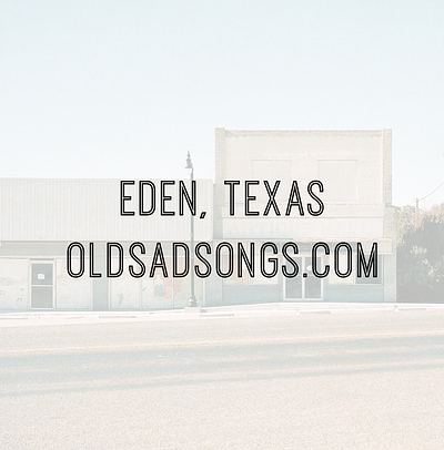Take Me To Eden, Texas