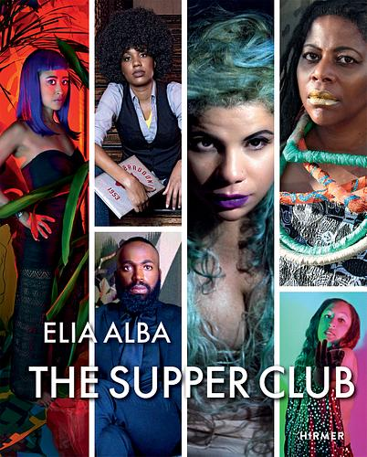 Elia Alba Supper Club, Hirmer Publishers, June 15, 2019, ISBN-10: 3777430765