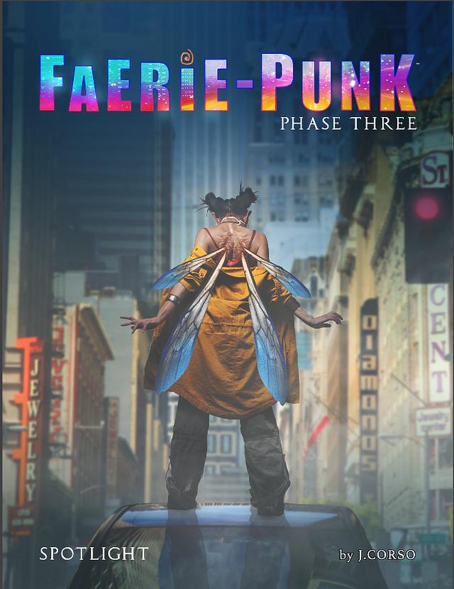 FAERIE-PUNK: Phase 3: SPOTLIGHT