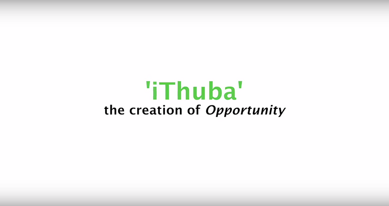 'iThuba' The creation of opportunity
