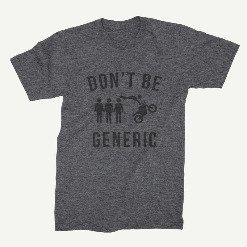 Don't be generic