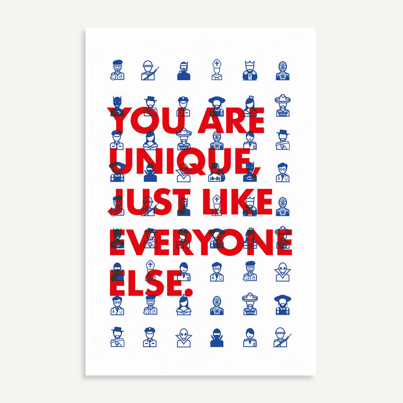 You are unique, just like everyone else