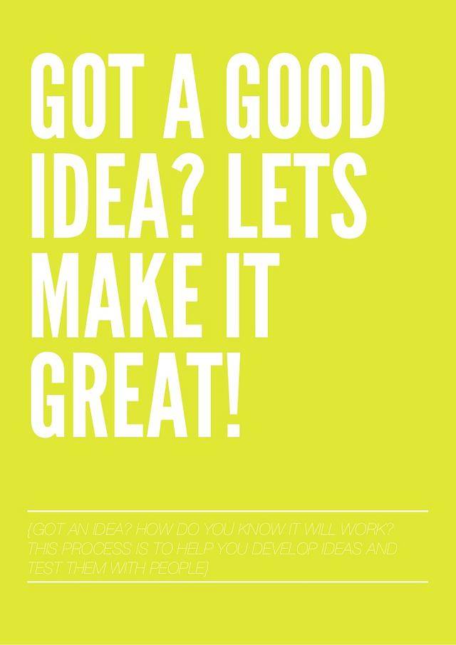 GOT AN IDEA?? GREAT! BUT YOU DON'T HAVE TO DO IT ALONE!