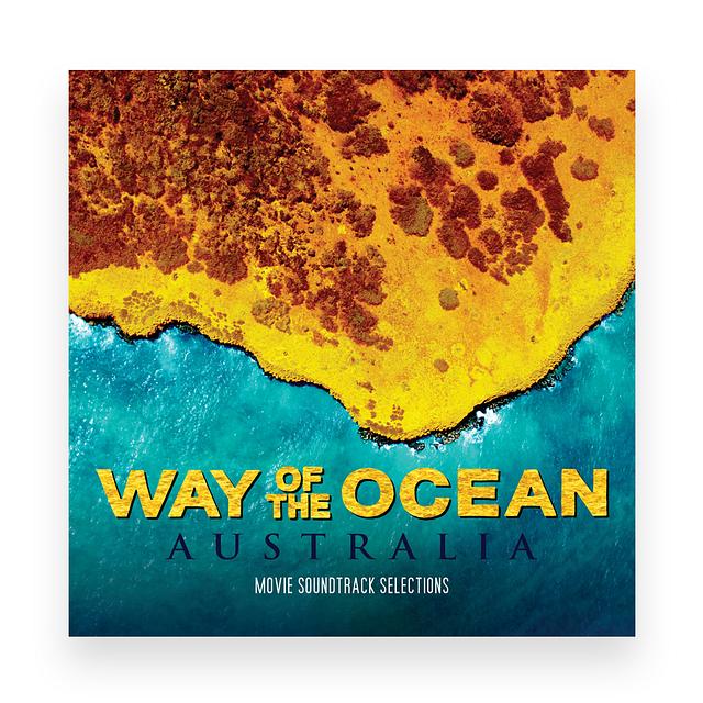 Way of the Ocean: Australia (Soundtrack)