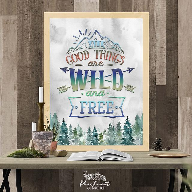Poster: All Good Things Are Wild and Free