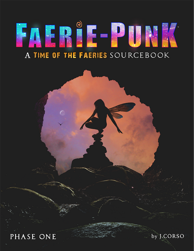 FAERIE-PUNK: A Time of the Faeries Sourcebook Phase 1