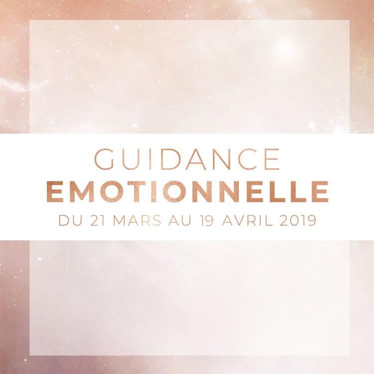 Guidance émotionnelle du 21 mars au 19 avril 2019