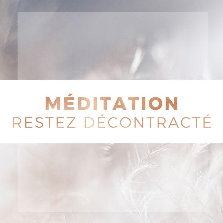 Restez décontracté - Méditation