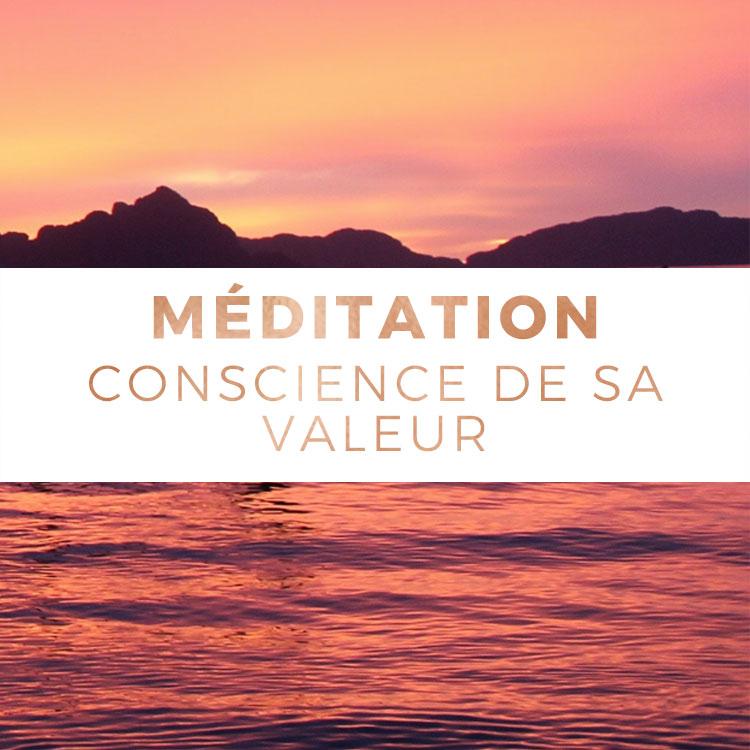 Conscience de sa valeur personnelle - Méditation