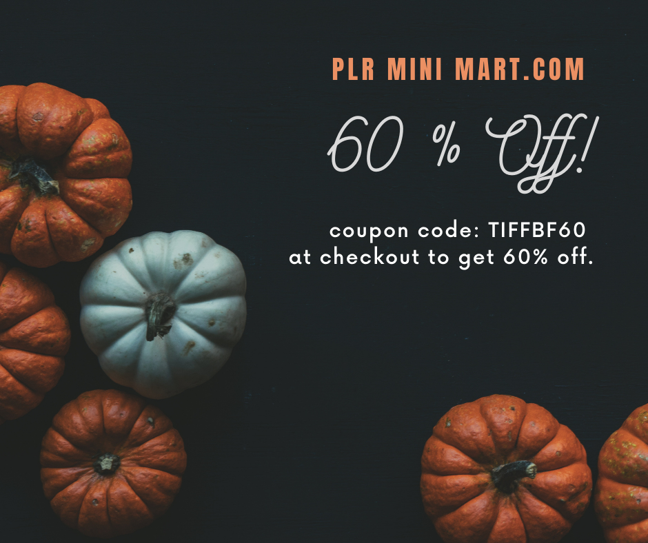 Black Friday 60% off sitewide sale at PLRMiniMart.com