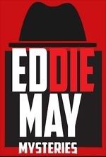 Eddie May Murder Mysteries