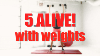 5 Alive! With Weights