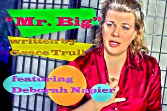 """Mr. Big"" monologue by Grace Trull, performer Deborah Napier"