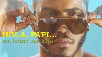 Hola Papi! Mr Latino USA 2014