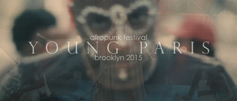Afropunk Festival NYC 2015.YOUNG PARIS