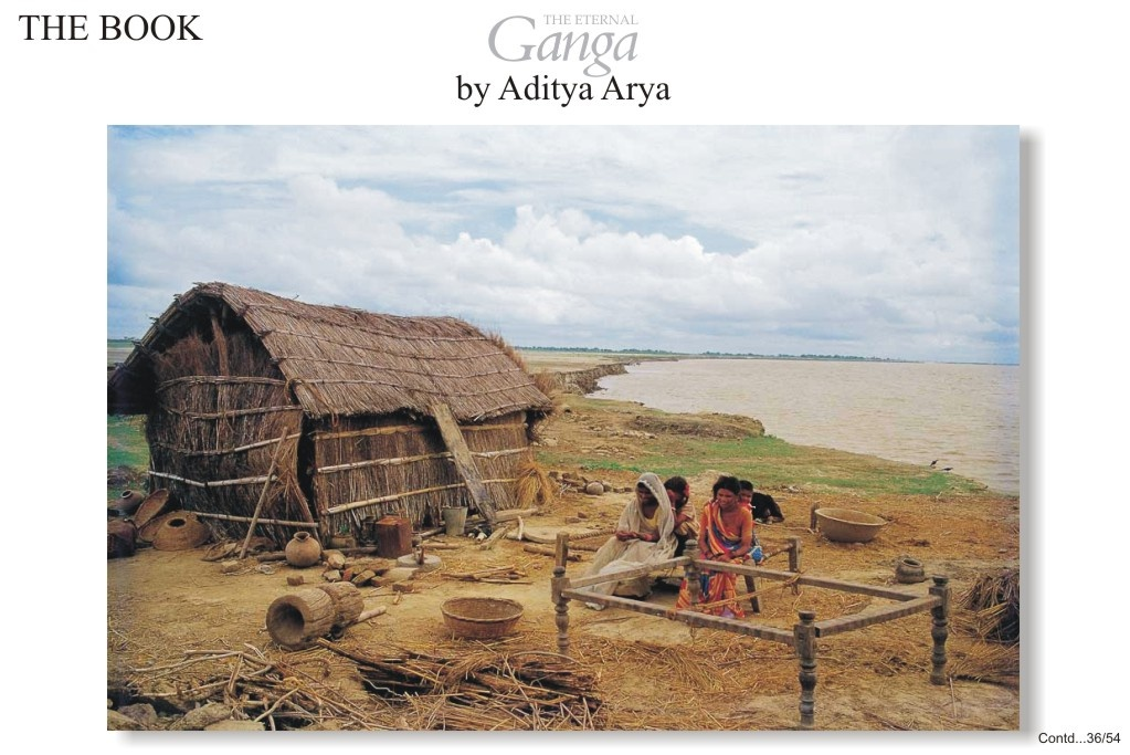 The threat of floods causes anxiety to the farmer's family living on the bank  of the Ganga.