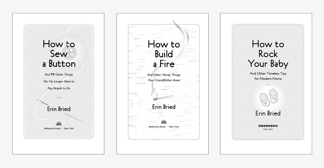 HOW TO SEW A BUTTON  ·  HOW TO BUILD A FIRE  ·  HOW TO ROCK YOUR BABY